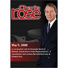 Charlie Rose - Susan C. Schwab / Bernard-Henri Levy & Umberto Eco. (May 9, 2008)