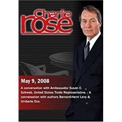 Charlie Rose - Susan C. Schwab / Bernard-Henri Levy & Umberto Eco. (May 9, 2008)