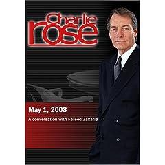 Charlie Rose - Fareed Zakaria (May 1, 2008)