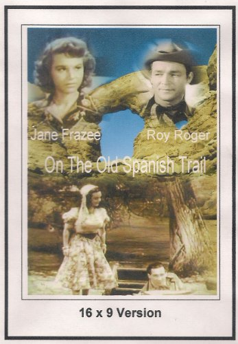 On The Old Spanish Trail (16x9 Version)