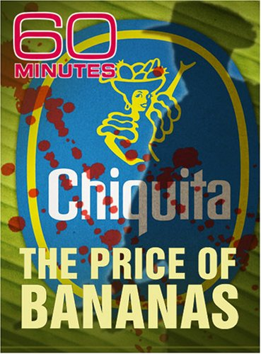 60 Minutes - The Price of Bananas (May 11, 2008)