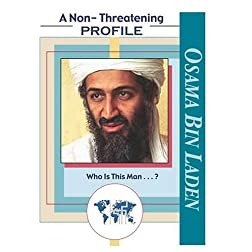 Osama Bin Laden: A Non-Threatening Profile