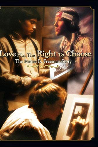 Love Has The Right To Choose - The Emma B. Freeman Story