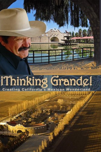 Thinking Grande! Creating California's Mexican Wonderland (English)