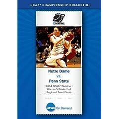 2004 NCAA Division I  Women's Basketball Regional Semi Finals - Notre Dame vs. Penn State