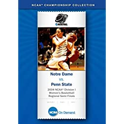 2004 NCAA Division I  Women's Basketball Regional Semi Finals - Notre Dame vs. Penn State
