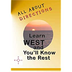 All About Directions: Learn West & You'll Know The Rest