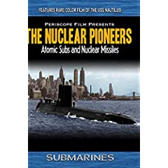 Submarines: The Nuclear Pioneers USS Nautilus, USS Tunny and USS Triton