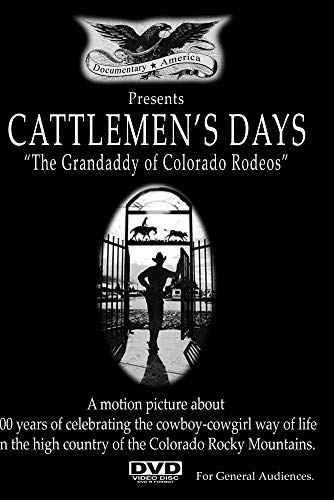 Cattlemen's Days: The Grandaddy of Colorado Rodeos