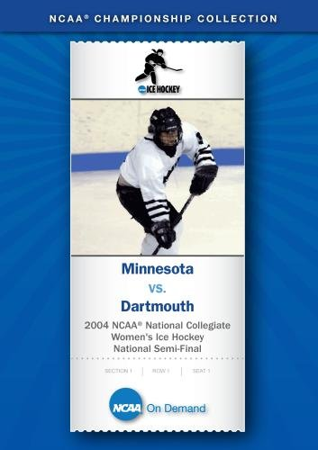 2004 NCAA National Collegiate  Women's Ice Hockey National Semi-Final - Minnesota vs. Dartmouth