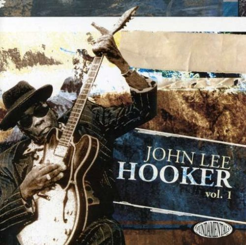 Fundamentals: John Lee Hooker, Volume 1