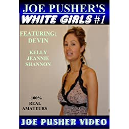 Joe Pusher's White Girls #1