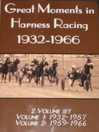 Great Moments in Harness Racing 1932-1966