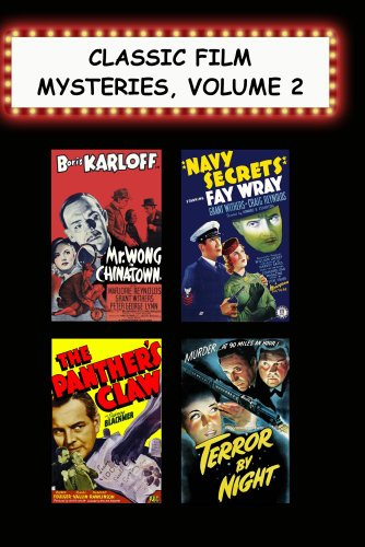 Classic Film Mysteries, Vol. 2 (Mr. Wong in Chinatown, Navy Secrets, Panther's Claw, Terror By Night