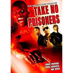 Take No Prisioners