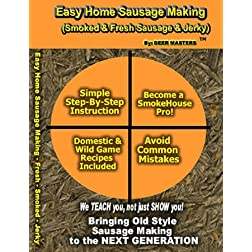 Easy Home Sausage Making - Smoked & Fresh Sausage and Jerky