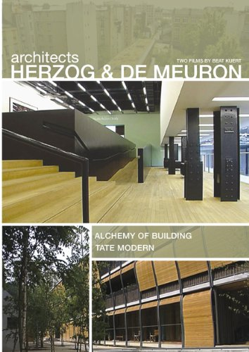 ARCHITECTS HERZOG & DE MEURON: ALCHEMY OF BUILDING - ARCHITECTS HERZOG & DE MEURON: ALCHEMY OF BUILDING