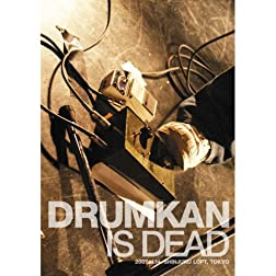 Drumkan Is Dead