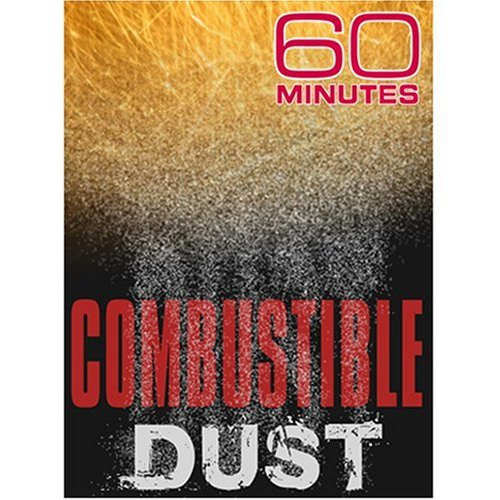 60 Minutes - Combustible Dust (June 8, 2008)