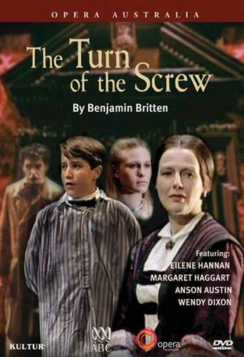 Benjamin Britten - The Turn of the Screw / Eilene Hannan, Margaret Haggart, Anson Austin, Wendy Dixon, The West Australian Symphony Orchestra