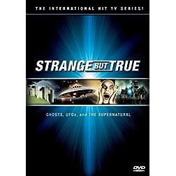 Strange But True - 13 Episodes