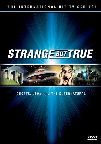 Strange But True - 13 Episodes