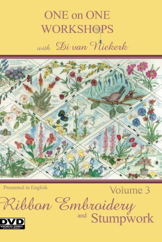 One on One Workshops in Ribbon Embroidery and Stumpwork with Di van Niekerk Volume 3