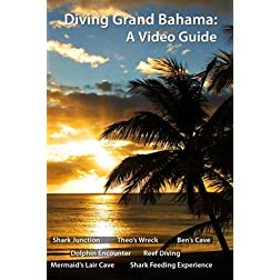 Diving Grand Bahama: A Video Guide