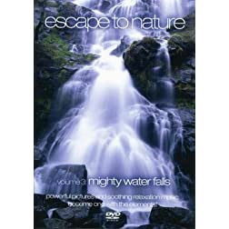 Escape to Nature, Vol. 3: Mighty Waterfalls