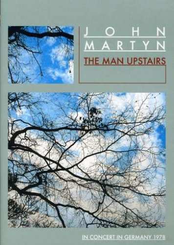 John Martyn: The Man Upstairs