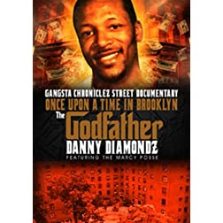 Once Upon a Time in Brooklyn: The Godfather Danny Diamondz