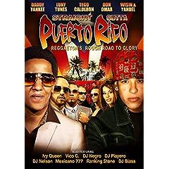 Straight Outta Puerto Rico: Reggaeton's Rough Road to Glory