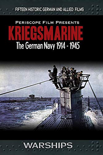 Warships: Kriegsmarine German Navy 1914-1945