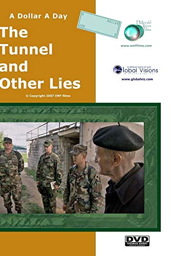 A Dollar A Day - The Tunnel and Other Lies