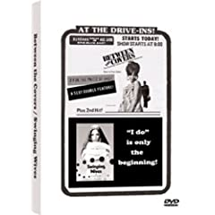 Burbank Drive-In Collection: Between the Covers/Swinging Wives
