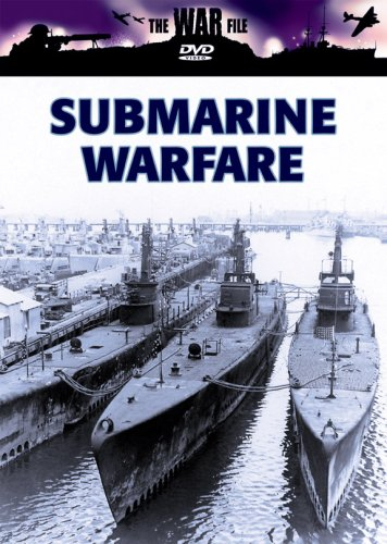 The War File: Submarine Warfare