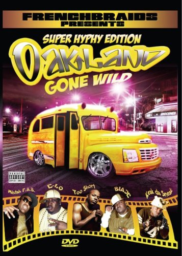 Oakland Gone Wild: Super Hyphy Edition