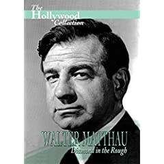 The Hollywood Collection - Walter Matthau: Diamond In The Rough