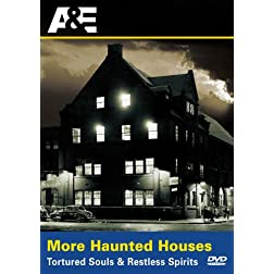 More Haunted Houses: Tortured & Restless Spirits