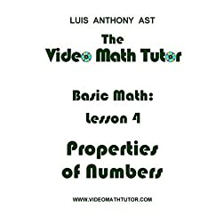 The Video Math Tutor: Basic Math: Lesson 4 - Properties of Numbers (NTSC)