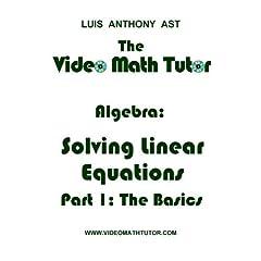 The Video Math Tutor: Algebra: Solving Linear Equations - Part 1: The Basics (PAL)