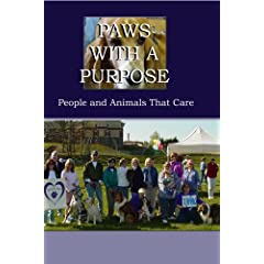 Paws With A Purpose: People and Animals That Care
