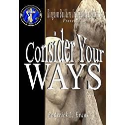Consider Your Ways!