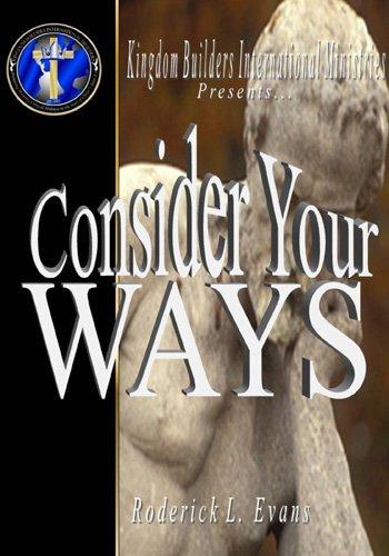 Consider Your Ways!