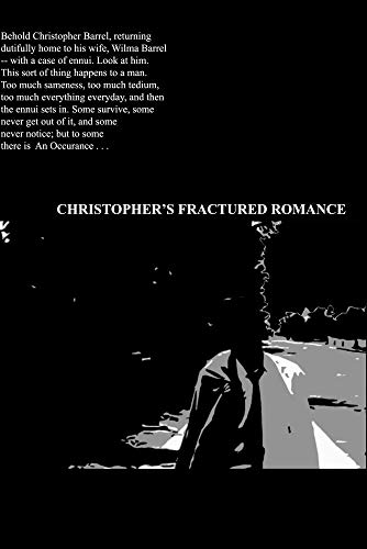 Christopher's Fractured Romance