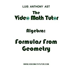 The Video Math Tutor: Algebra: Formulas From Geometry (PAL)