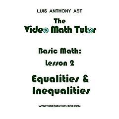 The Video Math Tutor: Basic Math: Lesson 2 - Equalities & Inequalities (PAL)