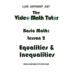 The Video Math Tutor: Basic Math: Lesson 2 - Equalities & Inequalities (PAL)