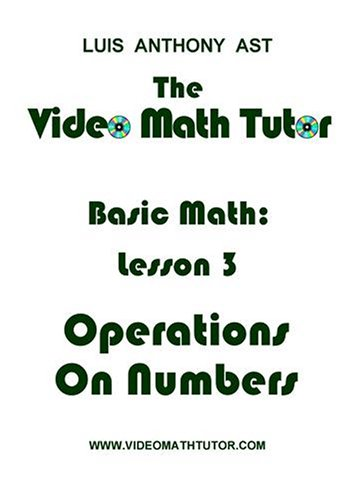 The Video Math Tutor: Basic Math: Lesson 3 - Operations on Numbers (NTSC)