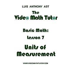 The Video Math Tutor: Basic Math: Lesson 7 - Units of Measurement (NTSC)
